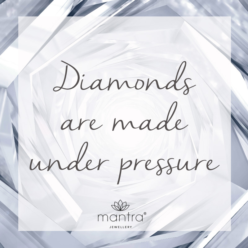 Diamonds are made under pressure