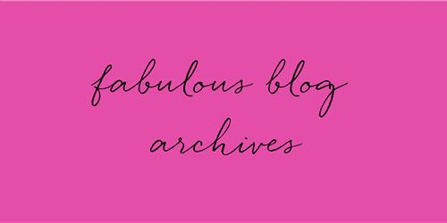 fabulous Blog Archives