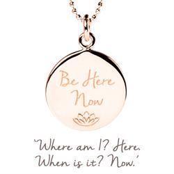 Be Here Now In Rose Gold