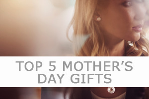 Mother's Day top 5 jewellery gifts