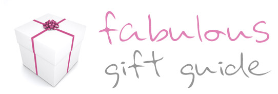 The fabulous Gift Guide!